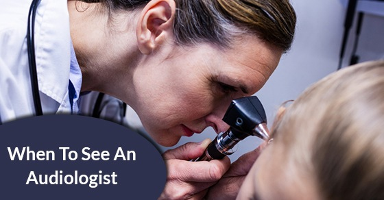 When To See An Audiologist
